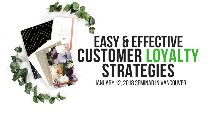 Easy & Effective Customer Loyalty Strategies Seminar
