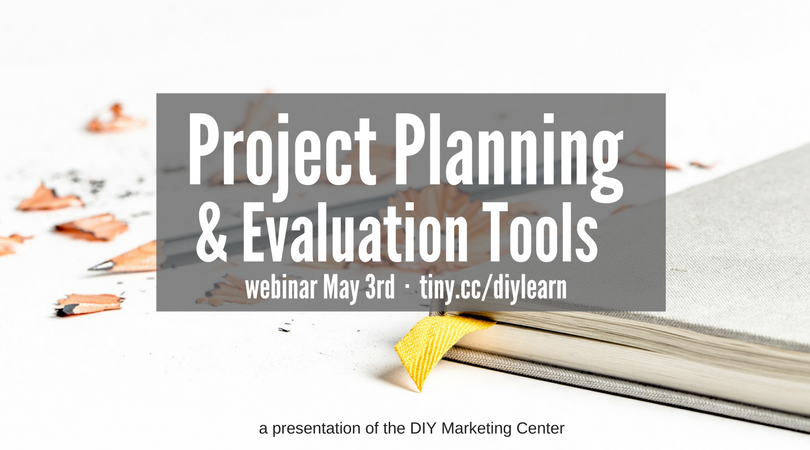 Project Planning & Evaluation Tools Webinar on Thursday May 3rd