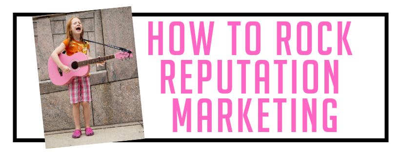 How to Rock Reputation Marketing Webinar