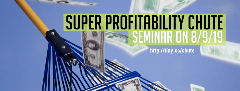 Super Profitability Chute Seminar on Friday, August 9th