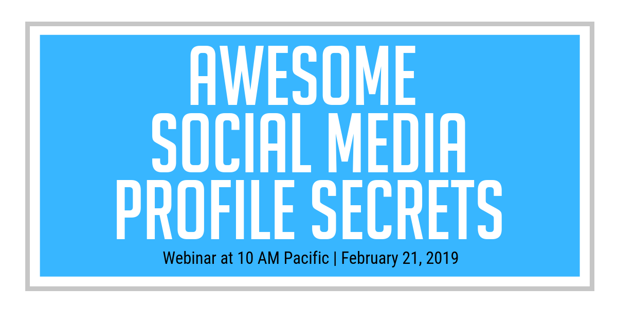 Awesome Social Media Profile Secrets webinar on Thursday