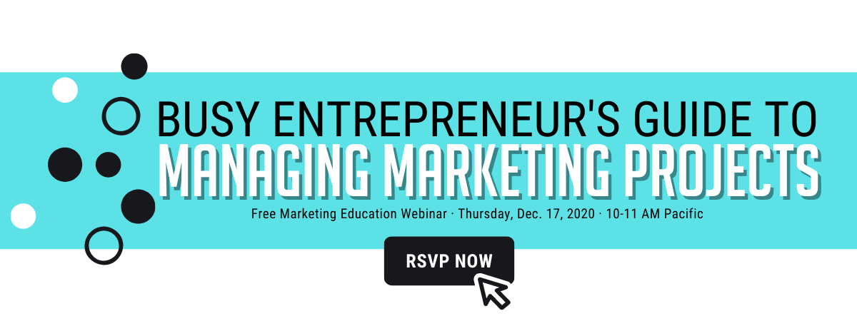 Busy Entrepreneur's Guide to Managing Marketing ProjectsWebinar on Thursday