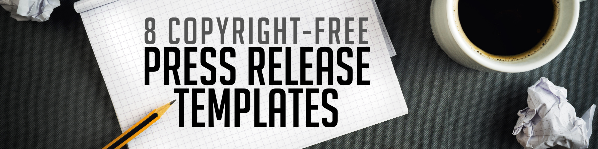 8 Copyright-Free Press Release Templates from the How to Write A Press Release Webinar