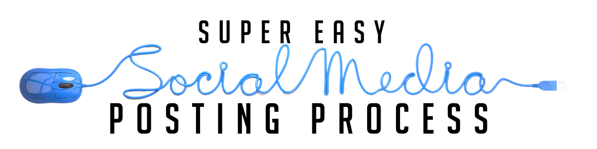 Super Easy Social Media Posting Process Webinar debuts on Thursday