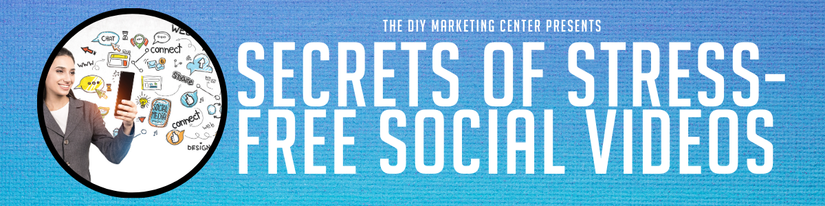 Secrets of Stress-Free Social Videos Webinar on Thursday