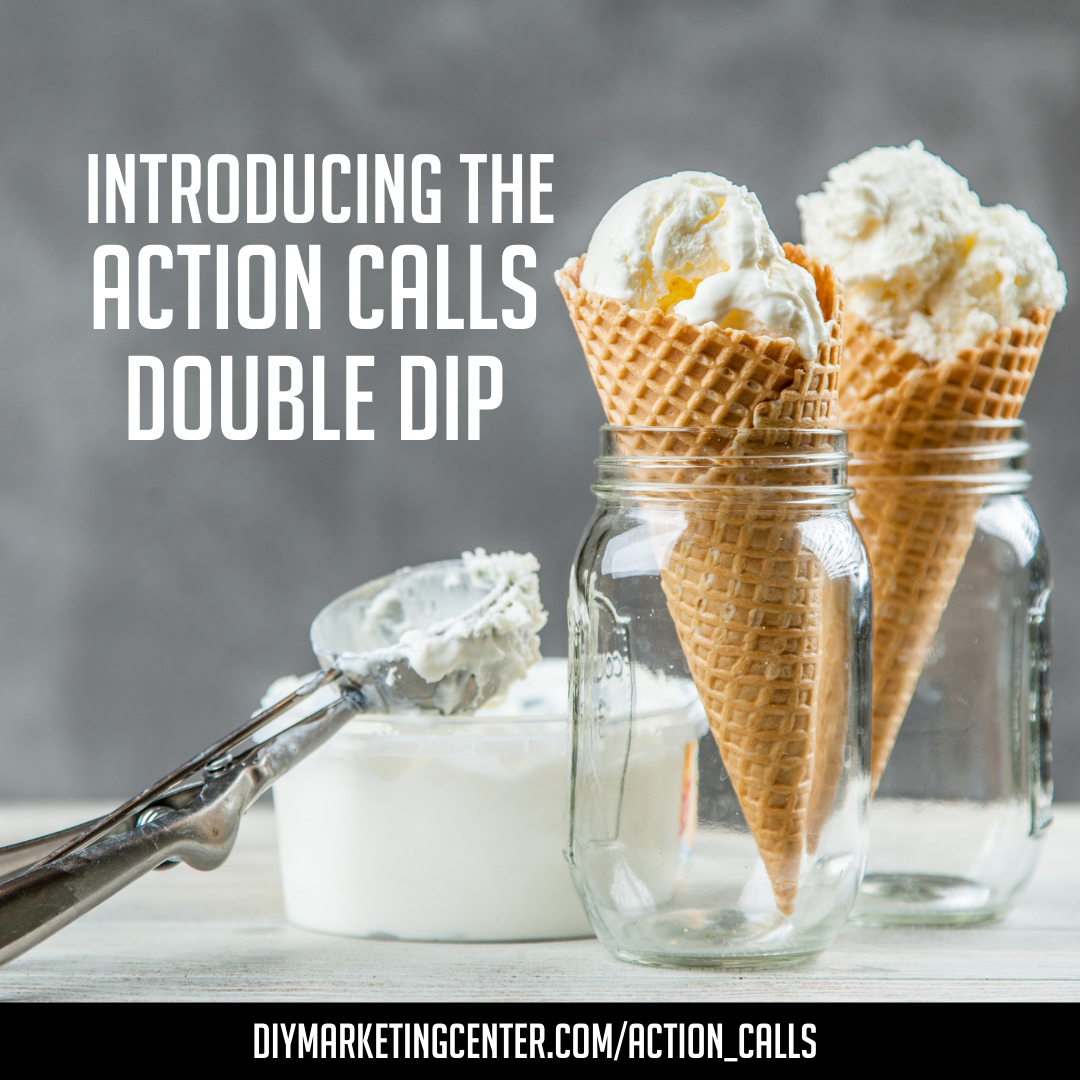 Introducing the Action Calls Double Dip
