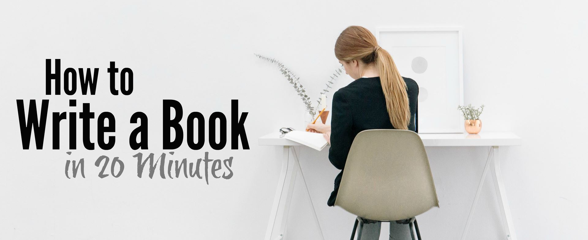 How to Write a Book in 20 Minutes Webinar on Thursday Dec 1 at 10am Pacific