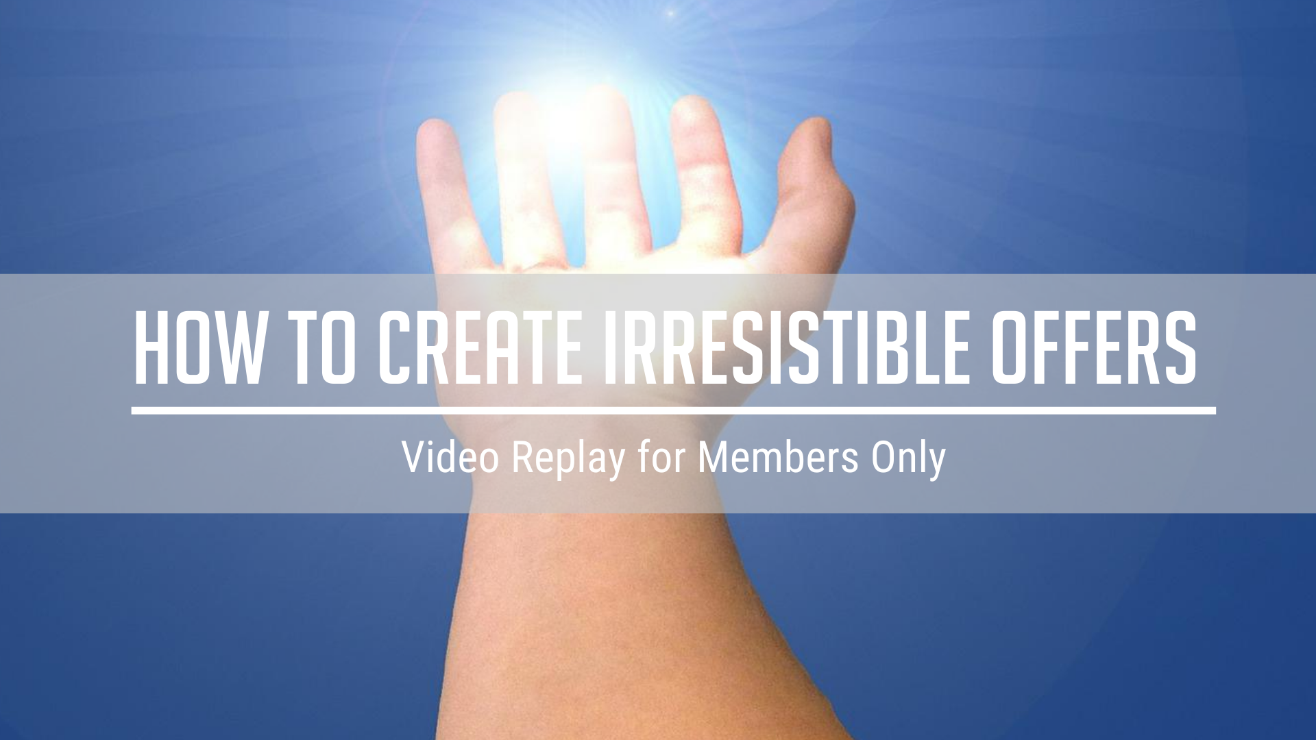 ICYMI Content Replay Spotlight: How to Create Irresistible Offers