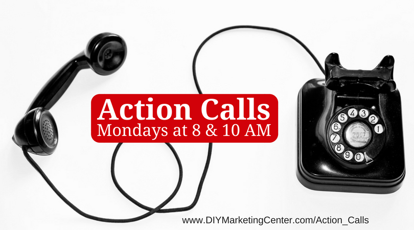 Action Calls Now on Mondays at 8 & 10 AM
