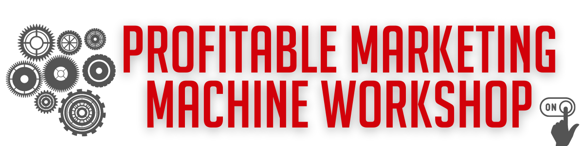 The Profitable Marketing Machine Workshop Goes LIVE for Members